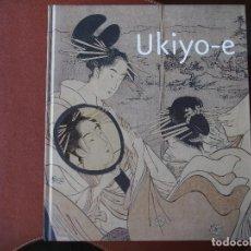Libros antiguos: UKIYO-E IMATGES D'UN MÓN EFÍMER - GRAVATS JAPONESOS DELS SEGLES XVIIIU I XIX A LA B. N. FRANCE. Lote 133467829