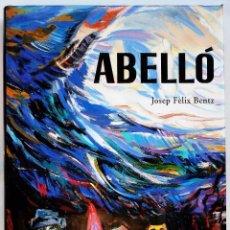 Libros antiguos: ABELLÓ. EDITORIAL AUSA. AUTOR: JOSEP FÉLIX BENTZ. AÑO: 1998. BUEN ESTADO.. Lote 91956500