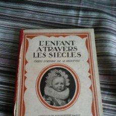 Libros antiguos: LIBRO ARTE L'ENFANT A TRAVERS LES SIECLES, CHEFS D'OEUVRE DE LA PEINTURE. HACHETTE PARÍS S/F. Lote 93524360