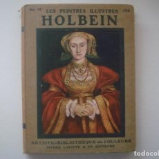 Libros antiguos: LIBRERIA GHOTICA. LES PEINTRES ILLUSTRES HOLVEIN. 1910. MUY ILUSTRADO.. Lote 95147283