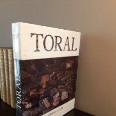 Libros antiguos: TORAL - J.L. CASTILLO PUCHE - ESPASA CALPE 1987. Lote 95412239
