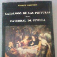 Libros antiguos: CATALOGO DE LA PINTURAS DE LA CATEDRAL DE SEVILLA, ENRIQUE VALDIVIESO 1977. Lote 98764719