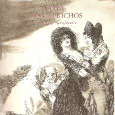 Libros antiguos: GOYA LOS CAPRICHOS. Lote 100756815
