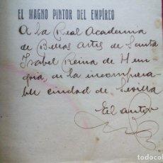 Libros antiguos: EL MAGNO PINTOR DEL EMPIREO ANTONIO PALOMINO DE CASTRO 23 CMS DEDICADO 140 PGS 1928 190 GRS. Lote 101047547