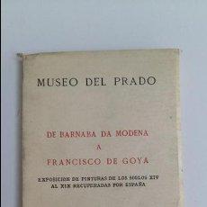 Libros antiguos: MUSEO DEL PRADO. DE BARNABA DE MODERNA A FRANCISCO DE GOYA. 1939. CONTIENE LAMINAS. W. Lote 205706222
