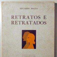Libros antiguos: MALTA, EDUARDO - RETRATOS E RETRATADOS - RIO 1938 - MUY ILUSTRADO. Lote 102165178