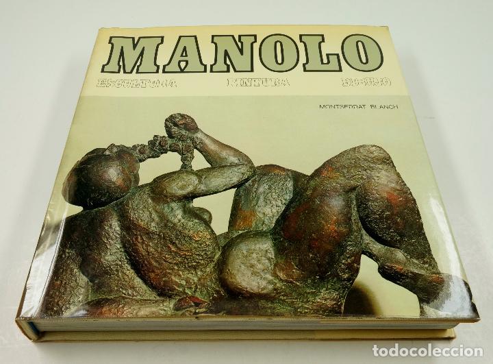 MANOLO. ESCULTURA, PINTURA, DIBUJO, MONTSERRAT BLANCH, 1972, ED. POLÍGRAFA. 26,5X28CM (Libros Antiguos, Raros y Curiosos - Bellas artes, ocio y coleccion - Pintura)