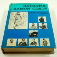 Libros antiguos: RETRATOS DE RAMON CASAS, ANDREU AVELÍ ARTÍS (SEMPRONIO), 1971, ED. POLÍGRAFA. 17X22,5CM. Lote 102579051