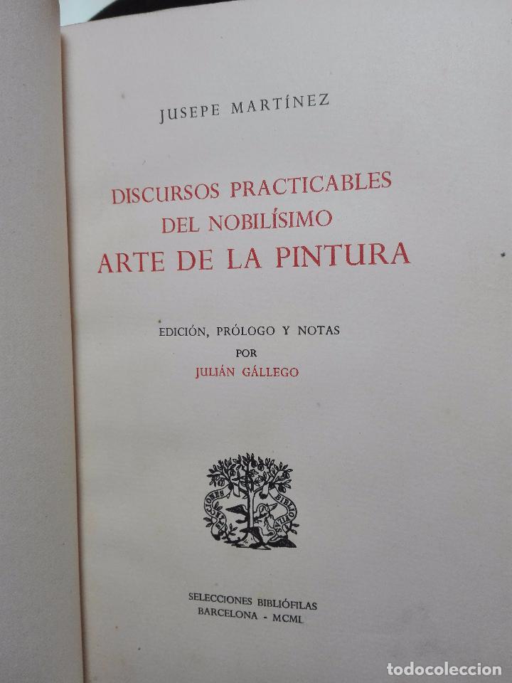 Libros antiguos: DISCURSOS PRACTICABLES DEL NOBILÍSIMO ARTE DE LA PINTURA - JUSEPE MARTÍNEZ -POR JULIÁN GÁLLEGO -1950 - Foto 2 - 102683575