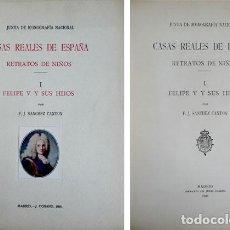 Libros antiguos: SÁNCHEZ CANTÓN, FCO. J. CASAS REALES DE ESPAÑA. RETRATOS DE NIÑOS. I: FELIPE V Y SUS HIJOS. 1926.. Lote 103664639