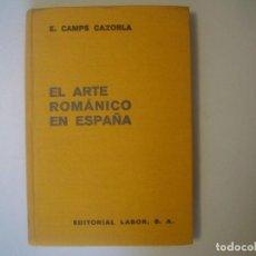 Libros antiguos: LIBRERIA GHOTICA. CAMPS CAZORLA. EL ARTE ROMANICO EN ESPAÑA .EDITORIAL LABOR. 1935. ILUSTRADO. Lote 104054171