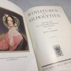 Libros antiguos: MINIATUREN UND SILHOUETTEN MAX BOEHN MUNCHEN 1919 ESTUDIO MINIATURA Y SILUETAS ESTUDIO ILUSTRADO. Lote 106600575