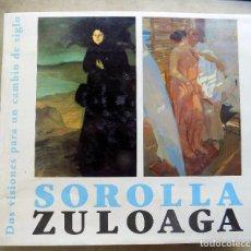 Libros antiguos: SOROLLA ZULOAGA. VISIONES PARA UN CAMBIO DE SIGLO. 1998 GRAN FORMATO W . Lote 136546498