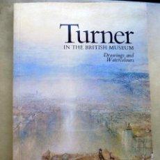 Libros antiguos: TURNER. IN THE BRITISH MUSEUM. 1975. EN INGLES GRAN FORMATO W . Lote 106916759