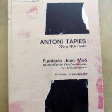 Libros antiguos: ANTONIE TAPIES. OBRA 1956-1976. FUNDACION JOAN MIRO. EN CATALAN. EXCELENTE ESTADO GRAN FORMATO W . Lote 106916871