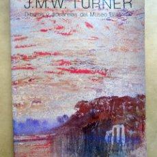 Libros antiguos: J. M .W. TURNER. DIBUJOS Y ACUARELAS DEL MUSEO BRITANICO. 1983 BUEN ESTADO GRAN FORMATO W . Lote 106916923