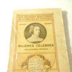 Libros antiguos: MUJERES CÉLEBRES DEL MUSEO DEL PRADO MADRID EDITOR FERNANDO FÉ MADRID. . Lote 107304787