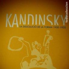 Libros antiguos: KANDINSKY - LA DISSOLUCIÓ DE LA FORMA 1900-1920. Lote 107345659