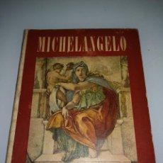 Libros antiguos: MICHELANGELO, PEQUEÑO LIBRO MUY ILUSTRADO. Lote 107940719