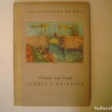 Libros antiguos: LBRERIA GHOTICA. FLORES Y PAISAJES DE VAN GOGH. 1940. MONOGRAFIAS DE ARTE. FOLIO. MUY LUSTRADO.. Lote 108254399