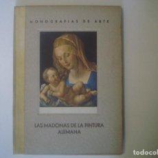 Libros antiguos: LBRERIA GHOTICA. LAS MADONNAS DE LA PINTURA ALEMANA. (1350-1525). FOLIO. 1940. MUY ILUSTRADO.. Lote 108254463
