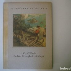 Libros antiguos: LBRERIA GHOTICA. LAS COSAS DE EDRO BRUEGHEL., EL VIEJO. 1940. FOLIO. MUY ILUSTRADO.. Lote 108254559