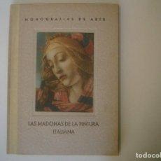 Libros antiguos: LBRERIA GHOTICA. LAS MADONNAS DE LA PINTURA ITALIANA.1940. MONOGRAFIAS DE ARTE.FOLIO. MUY ILUSTRADO.. Lote 108254631