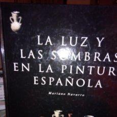 Libros antiguos: LA LUZ Y LAS SOMBRAS EN LA PINTURA ESPAÑOLA. Lote 108403763