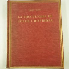 Libros antiguos: LA VIDA I L'OBRA DE SOLER I ROVIROSA, FELIU ELIES, 1931, BARCELONA. 25,5X31,3CM. ED. NUMERADA 94/300. Lote 108439387