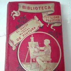 Libros antiguos: MANUAL DE PINTURA CAMILO BELLANGER 1899 ILUSTRADO. Lote 108751543