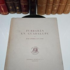 Libros antiguos: ZURBARÁN EN GUADALUPE - JUAN ANTONIO GAYA NUÑO - EDITORIAL JUVENTUD - BARCELONA - 1951 - . Lote 109085547