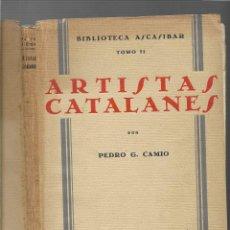 Libros antiguos: ARTISTAS CATALANES - MADRID 1929 - BIBLIOTECA ASCASIBAR - POR PEDRO G. CAMIO - VER FOTOS. Lote 109302123
