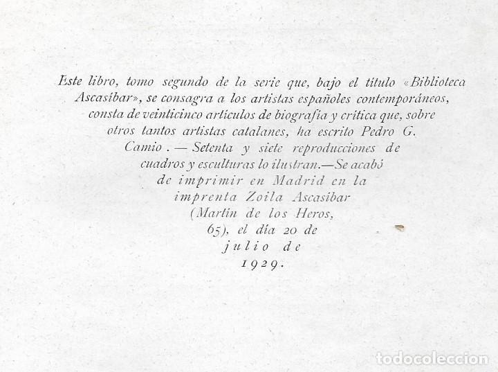 Libros antiguos: ARTISTAS CATALANES - MADRID 1929 - BIBLIOTECA ASCASIBAR - POR PEDRO G. CAMIO - VER FOTOS - Foto 9 - 109302123
