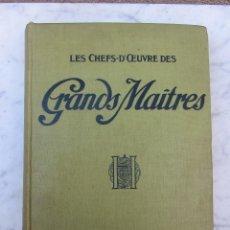 Libros antiguos: LES CHEFS D'OEUBRES DES GRAND MAITRES HACHETTTE CIE. Lote 109314635