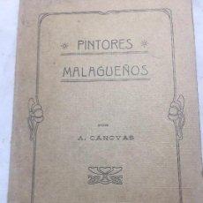 Libros antiguos: APUNTES DICCIONARIO PINTORES MALAGUEÑOS SIGLO XIX CÁNOVAS 1908 ORIGINAL BUEN ESTADO EJEMPLAR 53. Lote 109766127