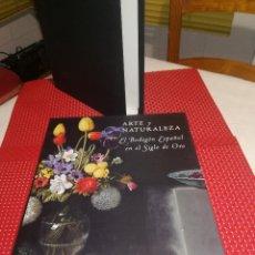 Libros antiguos: ARTE Y NATURALEZA - EL BODEGON ESPAÑOL EN EL SIGLO DE ORO - FUNDACION AIRTEL 1999. Lote 110064811
