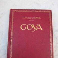Libros antiguos: FRANCISCO GOYA POR AUGUSTO L MAYER 1925. Lote 110122931