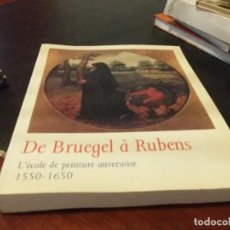 Libros antiguos: E BRUEGEL A RUBENS: L'ECOLE DE PEINTURE ANVERSOISE, 1550-1650 . Lote 110407627