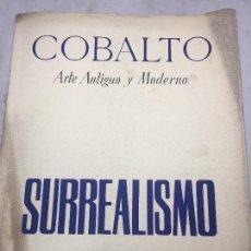 Libros antiguos: COBALTO SURREALISMO ARTE ANTIGUO Y MODERNO BARCELONA 1948 CUADERNO ESPECIAL DALÍ PRIETO ALEIXANDRE. Lote 111171887