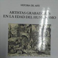 Libros antiguos: ARTISTAS GRABADORES DE LA EDAD DEL HUMANISMO. Lote 111426255
