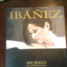 Libros antiguos: LIBRO DEL PINTOR ANDRÉS GARCÍA IBÁÑEZ, TITULADO MUJER, LOS MITOS FEMENINOS.. Lote 111518855