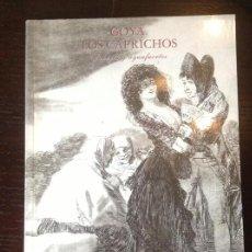 Libros antiguos: GOYA. LOS CAPRICHOS. DIBUJOS Y AGUAFUERTES. PERFECTO ESTADO.. Lote 111519855