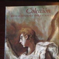 Libros antiguos: LIBRO COLECCIÓN BANCO HISPANO AMERICANO. EDITADO EN 1991. PERFECTO ESTADO.. Lote 111520963