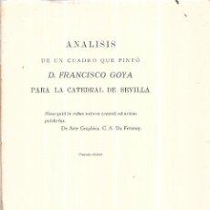 Libros antiguos: ANALISIS DE UN CUADRO QUE PINTÓ D. FRANCISCO GOYA PARA LA CATEDRAL DE SEVILLA. 1935.. Lote 111565895