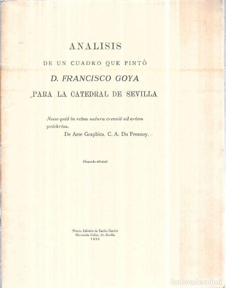 ANALISIS DE UN CUADRO QUE PINTÓ D. FRANCISCO GOYA PARA LA CATEDRAL DE SEVILLA. 1935. (Libros Antiguos, Raros y Curiosos - Bellas artes, ocio y coleccion - Pintura)