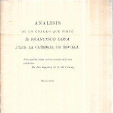 Libros antiguos: ANALISIS DE UN CUADRO QUE PINTÓ D. FRANCISCO GOYA PARA LA CATEDRAL DE SEVILLA. 1935.. Lote 111566031