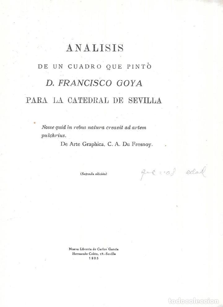 Libros antiguos: ANALISIS DE UN CUADRO QUE PINTÓ D. FRANCISCO GOYA PARA LA CATEDRAL DE SEVILLA. 1935. - Foto 2 - 111566031