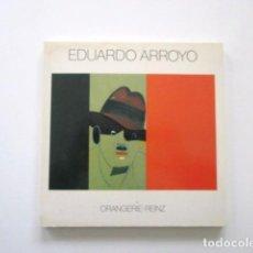 Libros antiguos: EDUARDO ARROYO, CATÁLOGO EXPOSICIÓN ORANGERIE REINZ (COLONIA) AÑO 1986, POP ART. Lote 112208667