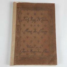 Libros antiguos: LES CHEFS D'OEUVRE DU MUSÉE DU LOUVRE. PAR GRANDES MAGASINS DU LOUVRE.. Lote 112989767