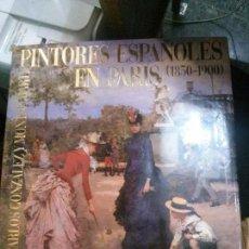 Libros antiguos: PINTORES ESPAÑOLES EN PARIS (1850-1900), CARLOS GONZALEZ Y MONTSE MARTÍ, TUSQUETS.. Lote 113246827